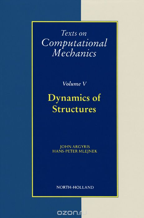 Texts on Computational Mechanics: Volume 5: Dynamics of Structures